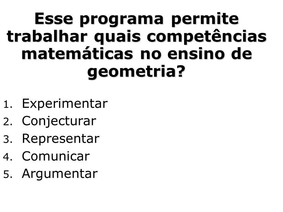 Esse programa permite trabalhar quais competências matemáticas no ensino de geometria