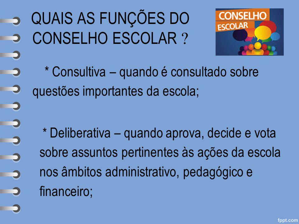 QUAIS AS FUNÇÕES DO CONSELHO ESCOLAR 