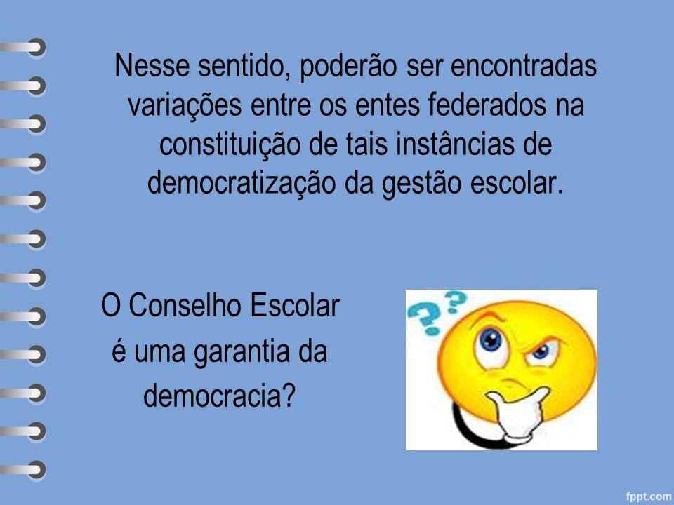O Conselho Escolar é uma garantia da democracia