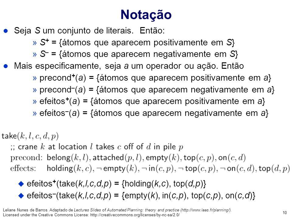 Notação Seja S um conjunto de literais. Então:
