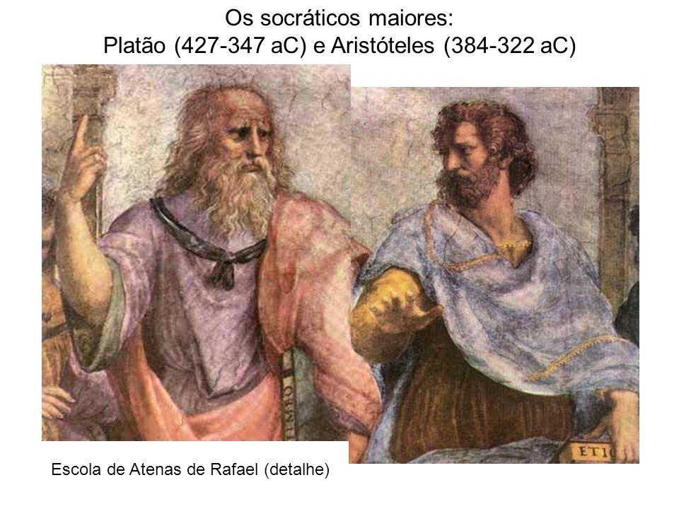 Os socráticos maiores: Platão (427-347 aC) e Aristóteles (384-322 aC)