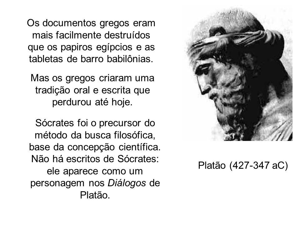 Os documentos gregos eram mais facilmente destruídos