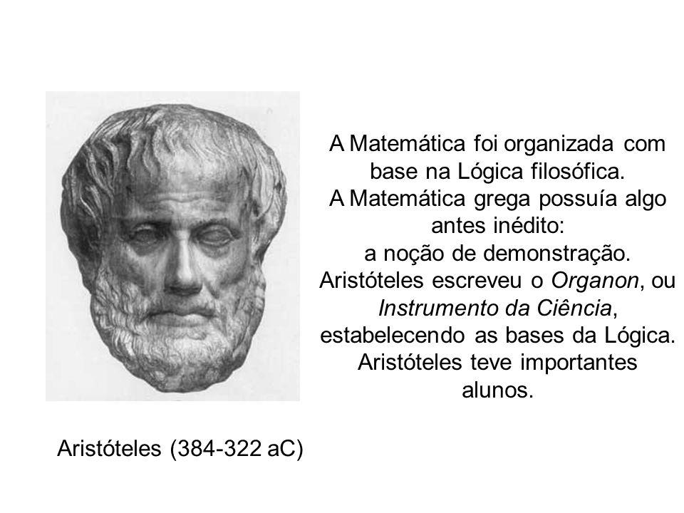 A Matemática foi organizada com base na Lógica filosófica.