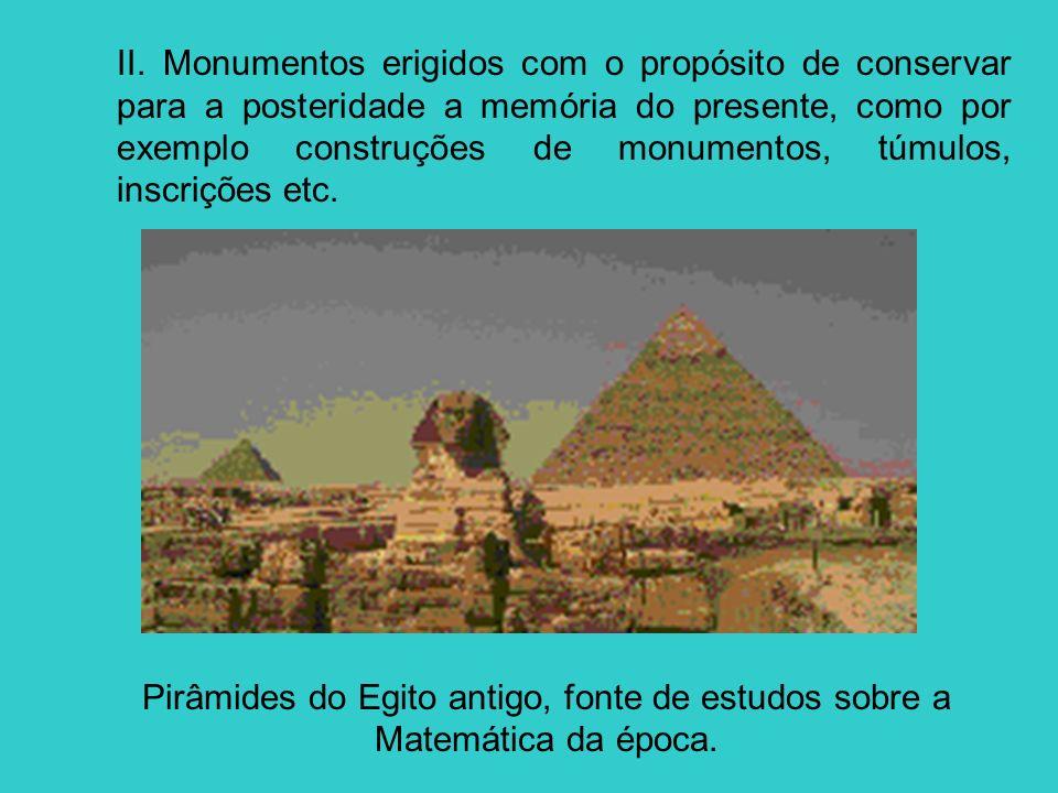 II. Monumentos erigidos com o propósito de conservar para a posteridade a memória do presente, como por exemplo construções de monumentos, túmulos, inscrições etc.