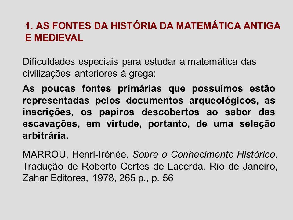 1. AS FONTES DA HISTÓRIA DA MATEMÁTICA ANTIGA E MEDIEVAL