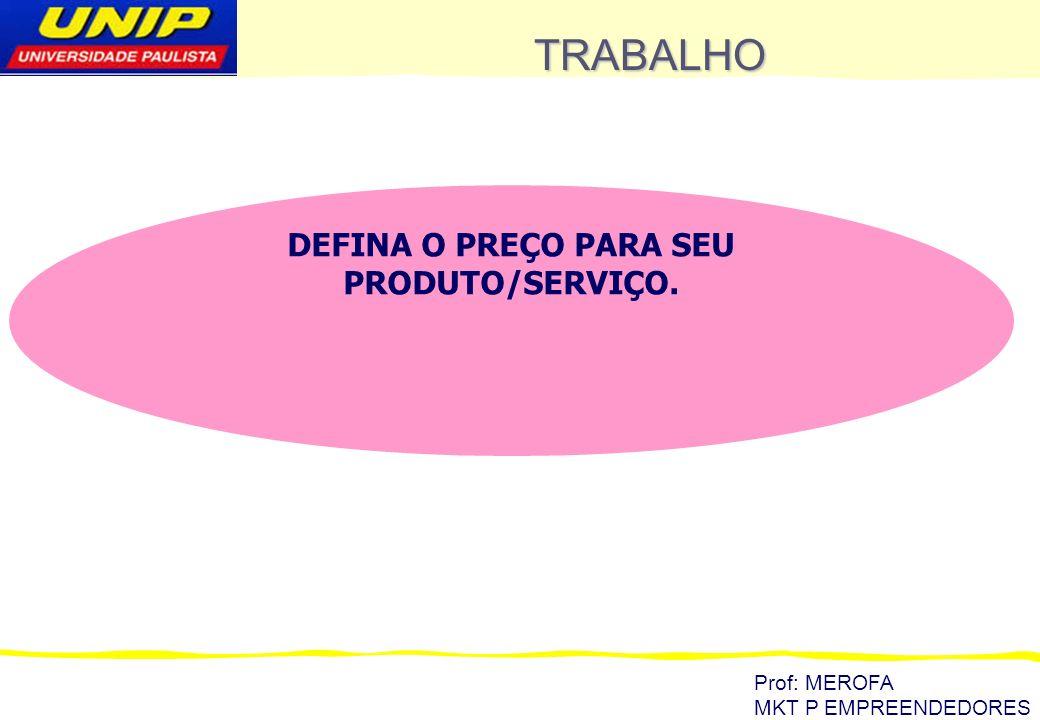 DEFINA O PREÇO PARA SEU PRODUTO/SERVIÇO.