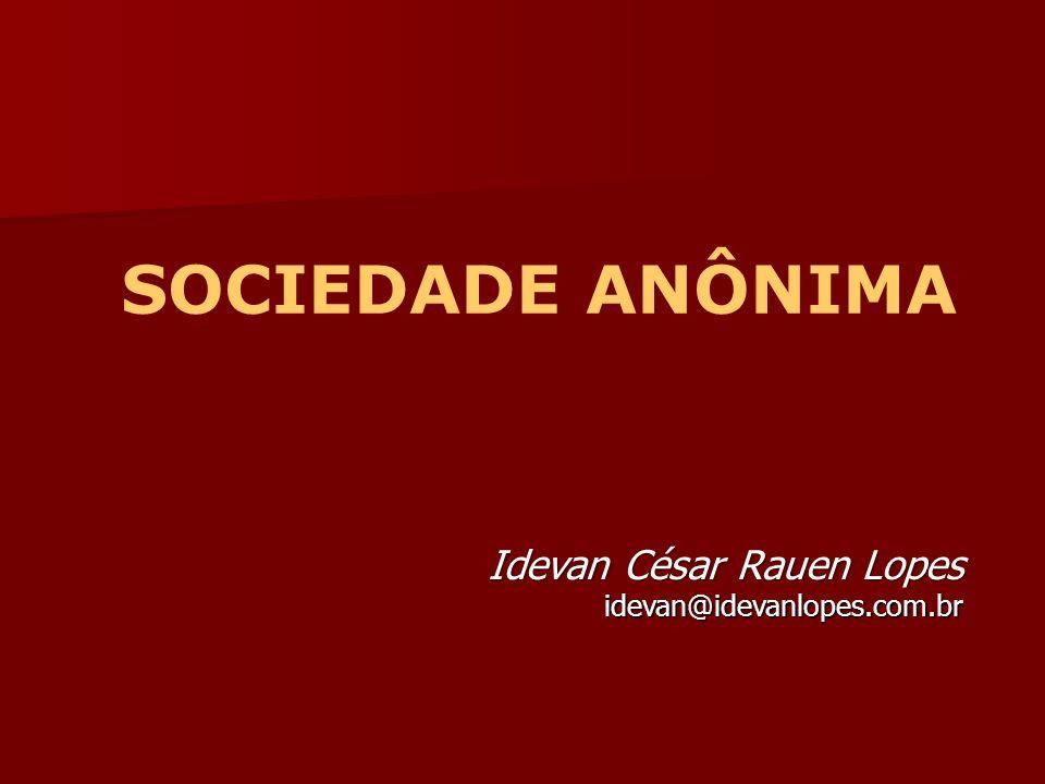 SOCIEDADE ANÔNIMA Idevan César Rauen Lopes idevan@idevanlopes.com.br