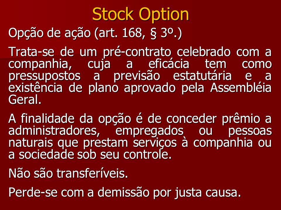 Stock Option Opção de ação (art. 168, § 3º.)