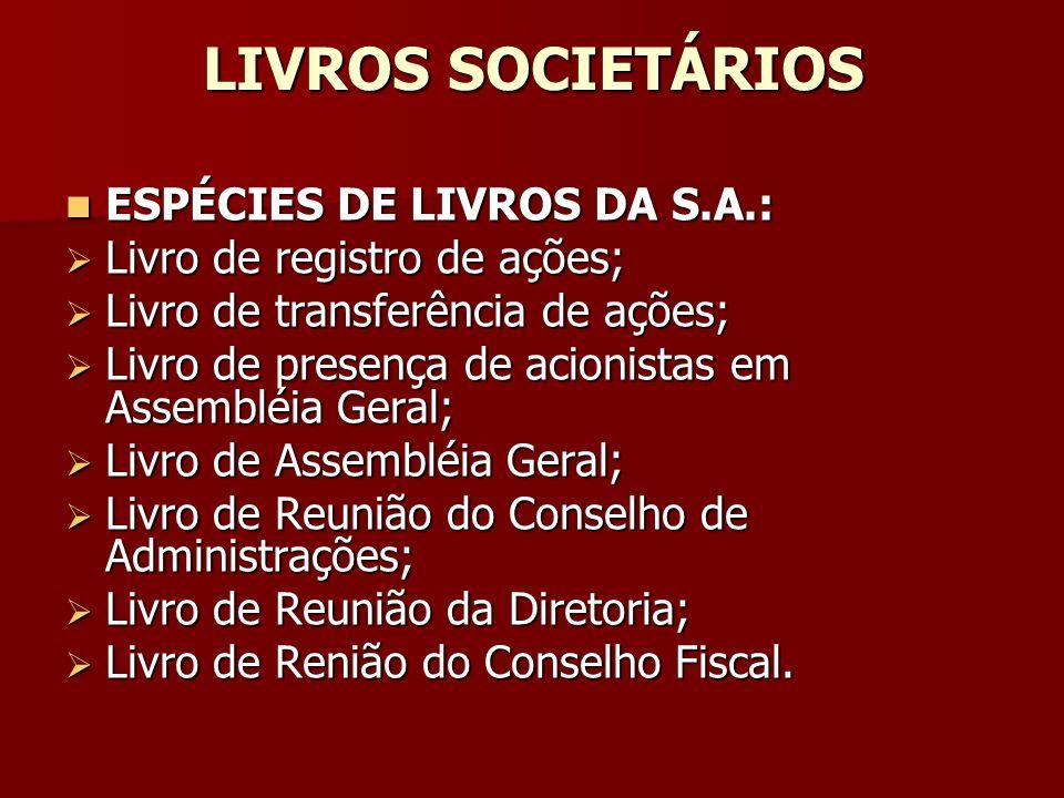 LIVROS SOCIETÁRIOS ESPÉCIES DE LIVROS DA S.A.: