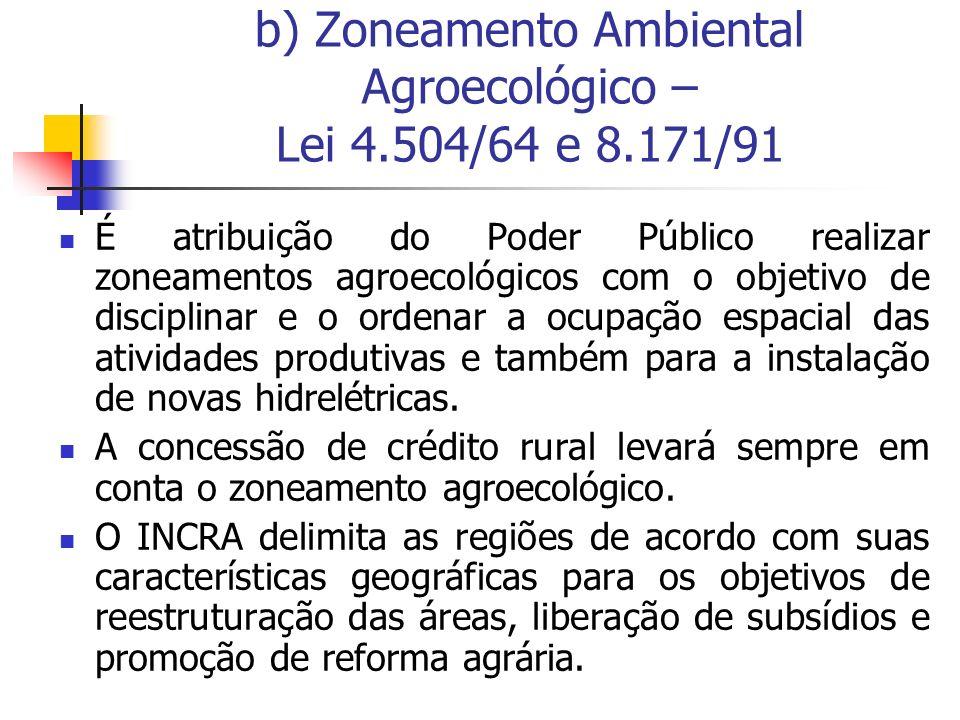 b) Zoneamento Ambiental Agroecológico – Lei 4.504/64 e 8.171/91