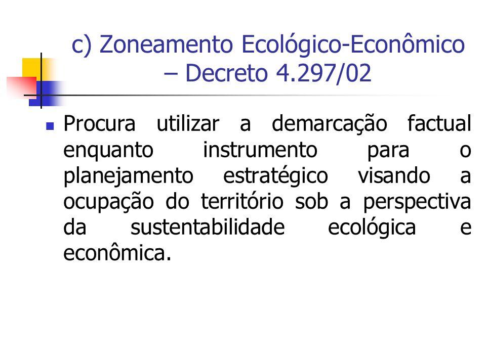 c) Zoneamento Ecológico-Econômico – Decreto 4.297/02