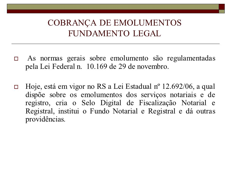 COBRANÇA DE EMOLUMENTOS FUNDAMENTO LEGAL