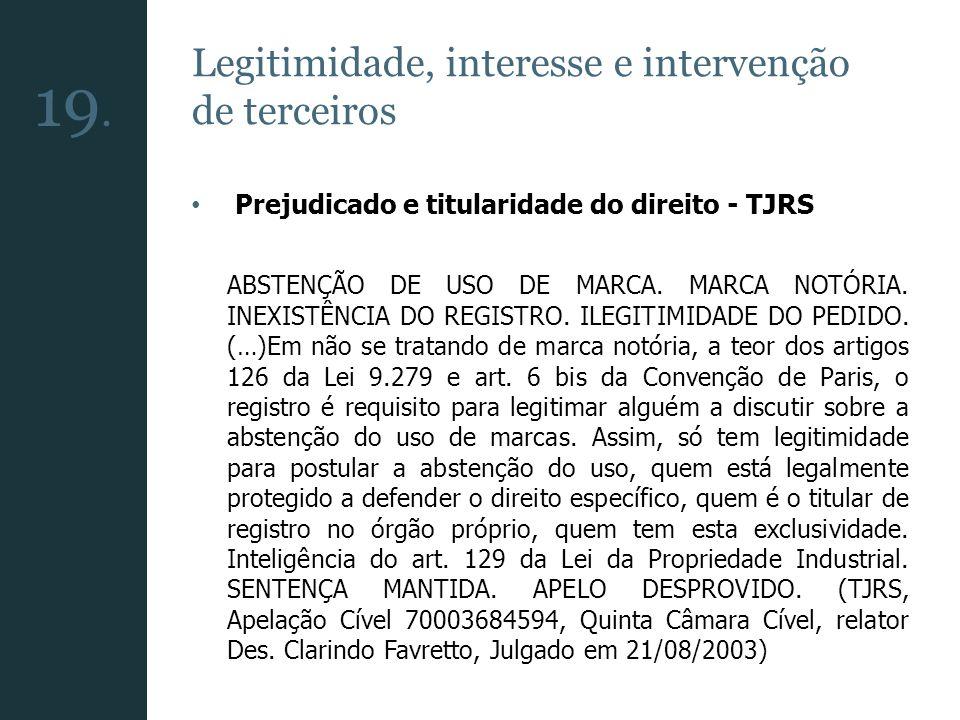 19. Legitimidade, interesse e intervenção de terceiros