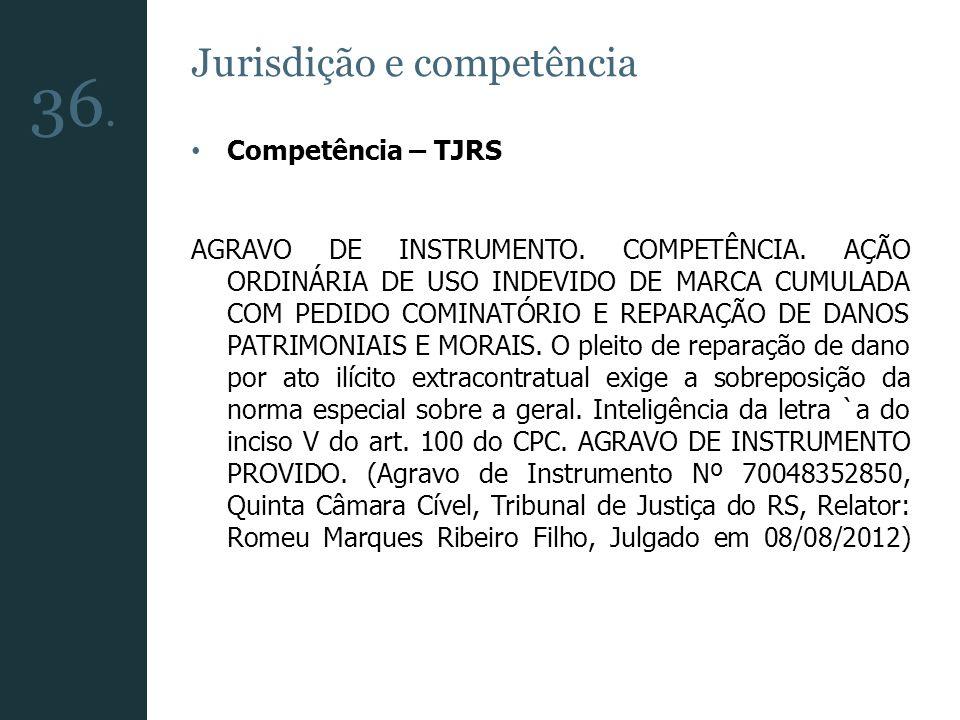 36. Jurisdição e competência Competência – TJRS