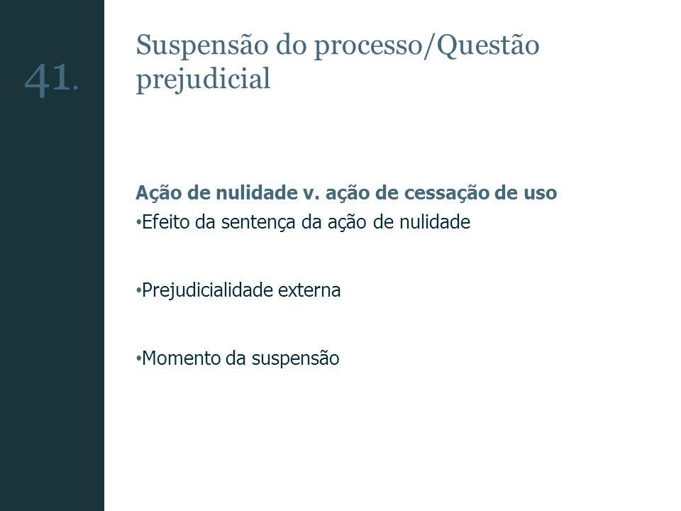 41. Suspensão do processo/Questão prejudicial