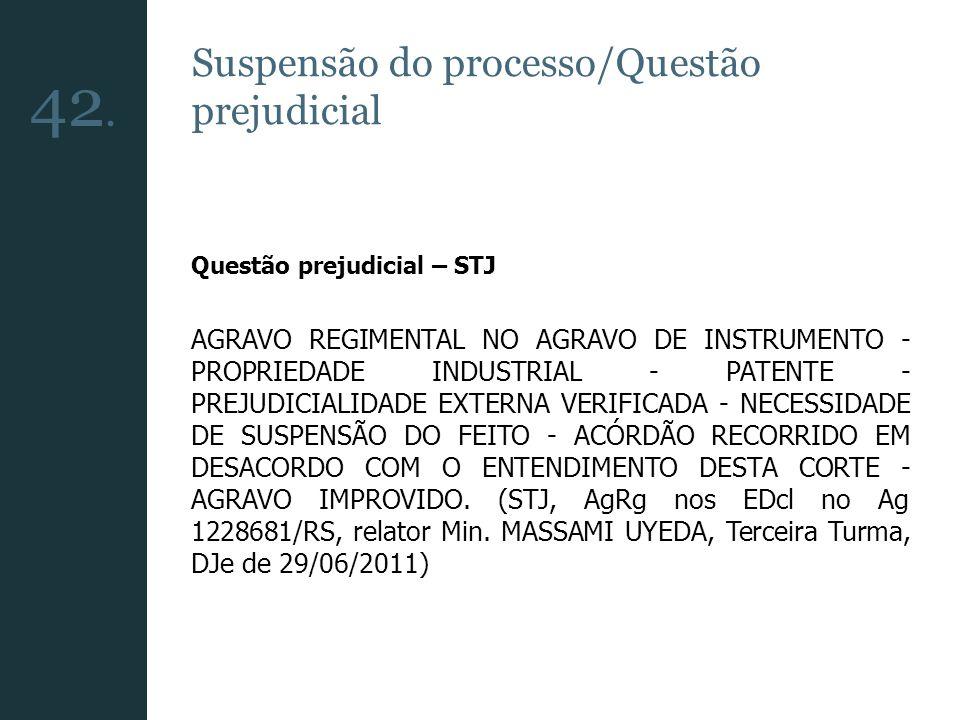 42. Suspensão do processo/Questão prejudicial