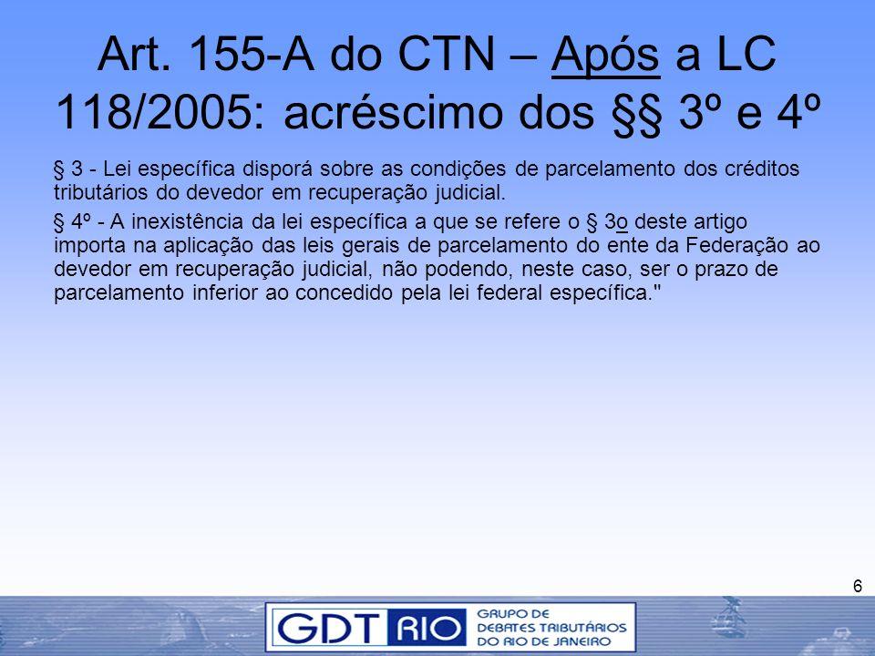 Art. 155-A do CTN – Após a LC 118/2005: acréscimo dos §§ 3º e 4º
