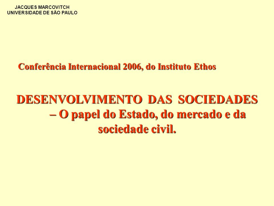 Conferência Internacional 2006, do Instituto Ethos