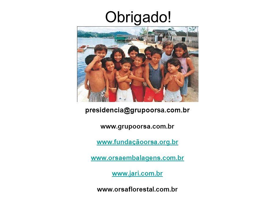 Obrigado! presidencia@grupoorsa.com.br www.grupoorsa.com.br