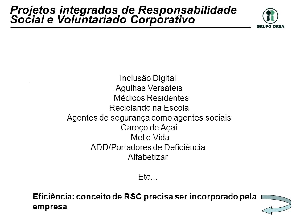 Projetos integrados de Responsabilidade Social e Voluntariado Corporativo