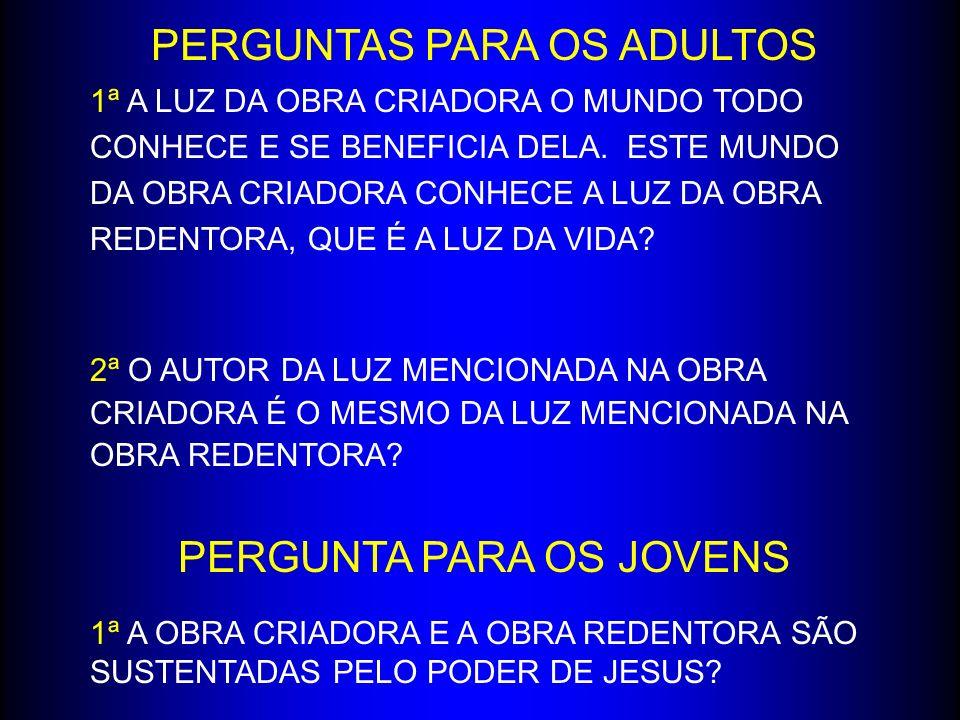 PERGUNTAS PARA OS ADULTOS