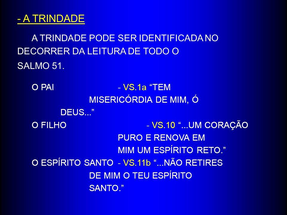 - A TRINDADE O PAI - VS.1a TEM MISERICÓRDIA DE MIM, Ó DEUS...