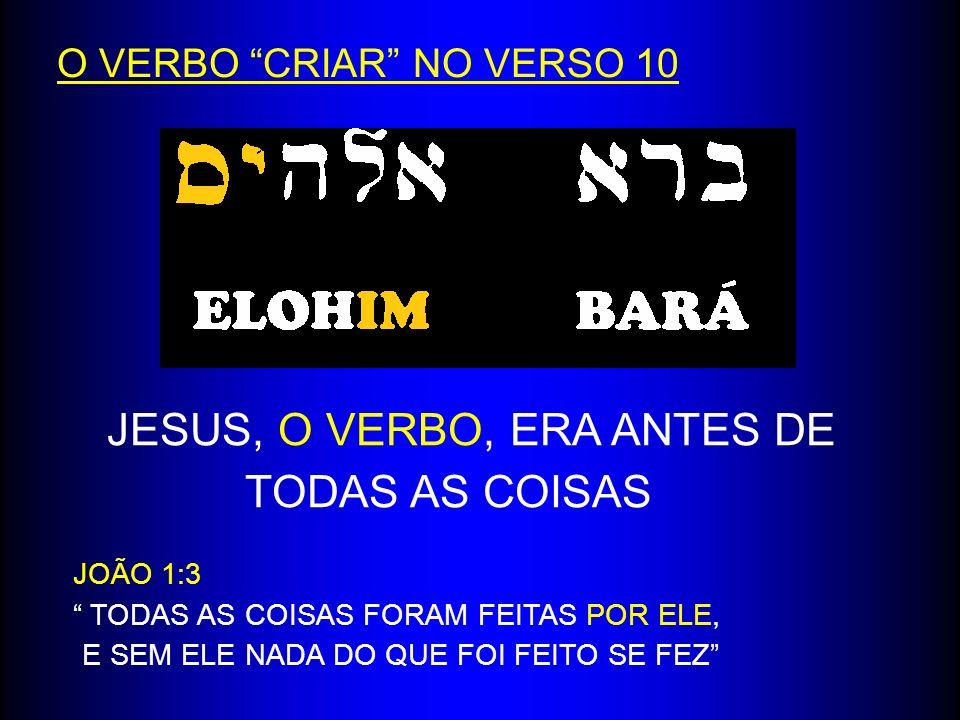 JESUS, O VERBO, ERA ANTES DE TODAS AS COISAS