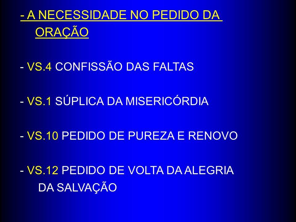 - A NECESSIDADE NO PEDIDO DA ORAÇÃO
