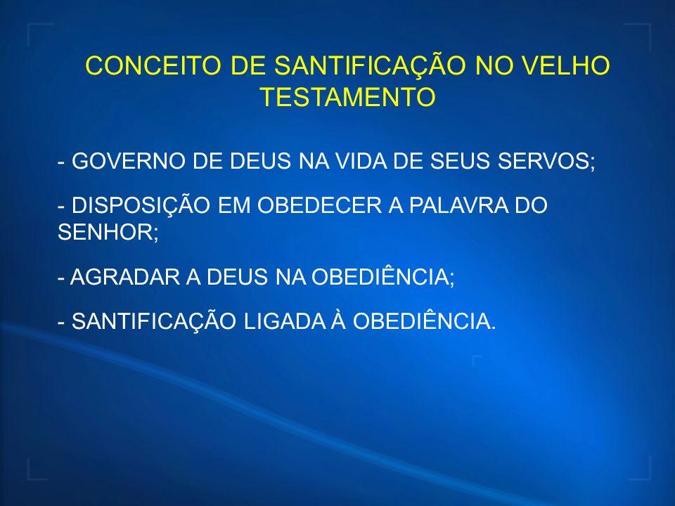 CONCEITO DE SANTIFICAÇÃO NO VELHO TESTAMENTO