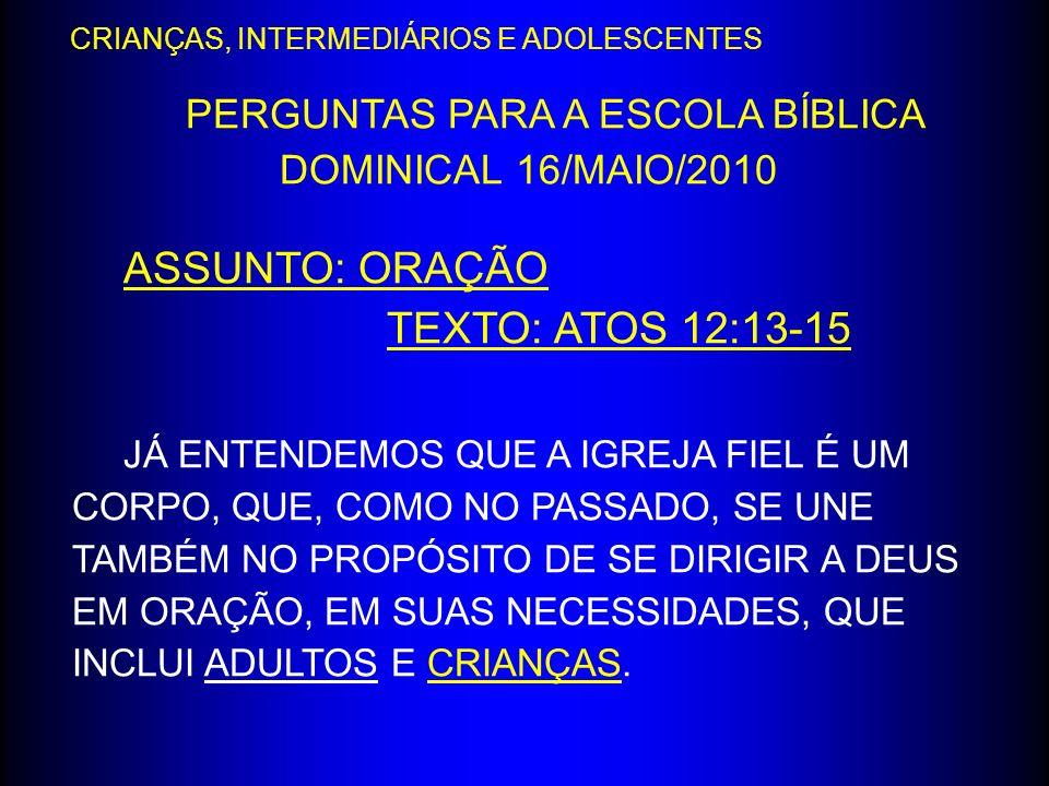 PERGUNTAS PARA A ESCOLA BÍBLICA DOMINICAL 16/MAIO/2010