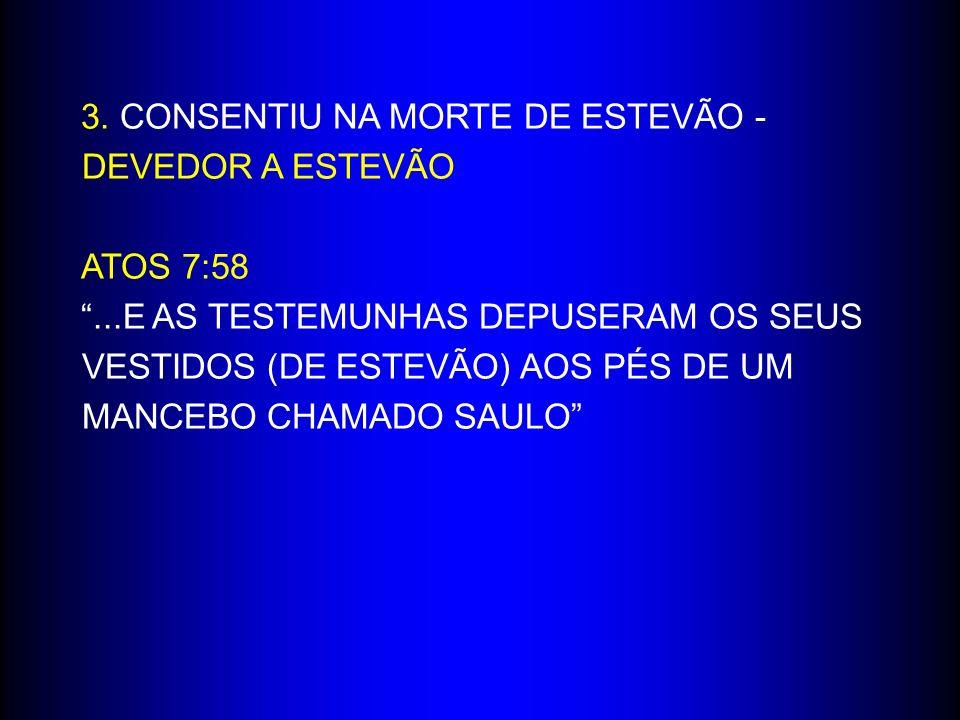 3. CONSENTIU NA MORTE DE ESTEVÃO - DEVEDOR A ESTEVÃO