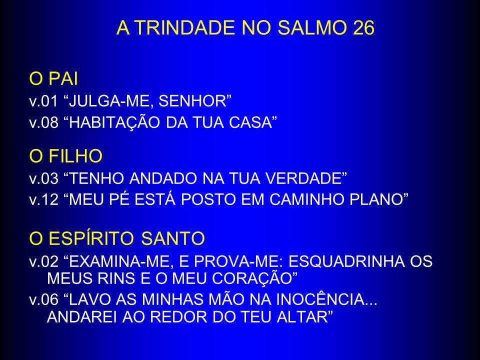 A TRINDADE NO SALMO 26 O PAI O FILHO O ESPÍRITO SANTO