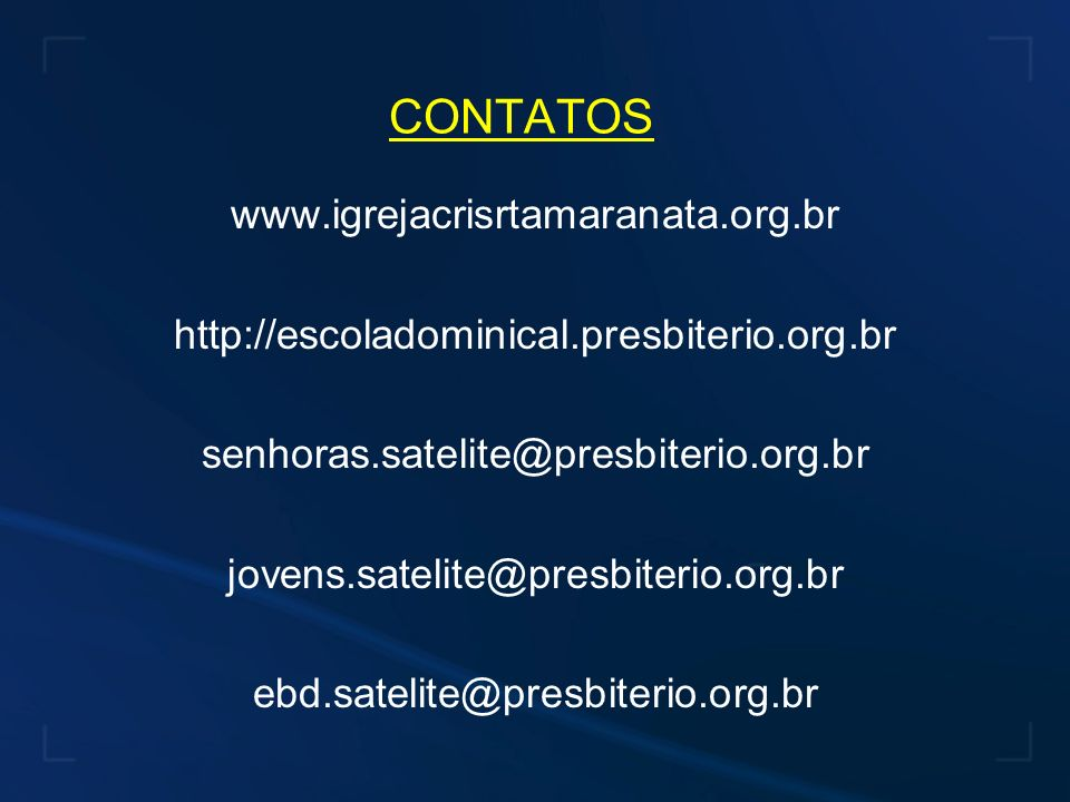 CONTATOS www.igrejacrisrtamaranata.org.br