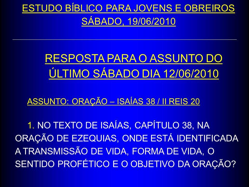 RESPOSTA PARA O ASSUNTO DO ÚLTIMO SÁBADO DIA 12/06/2010
