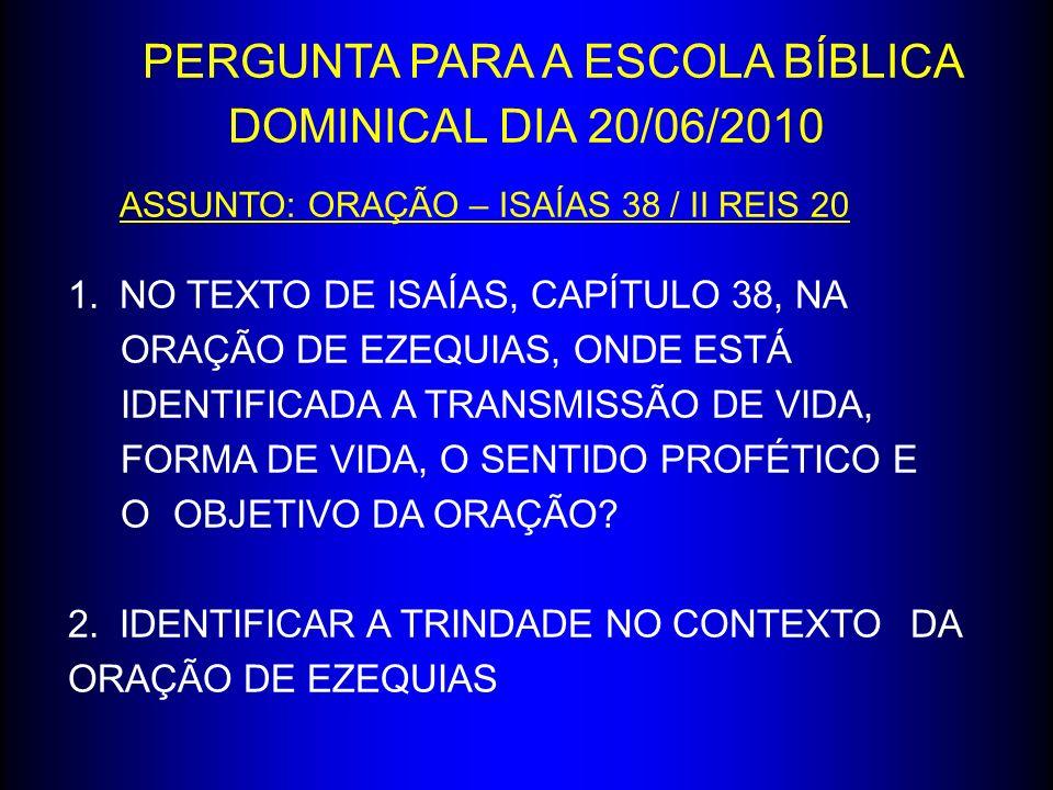 PERGUNTA PARA A ESCOLA BÍBLICA DOMINICAL DIA 20/06/2010