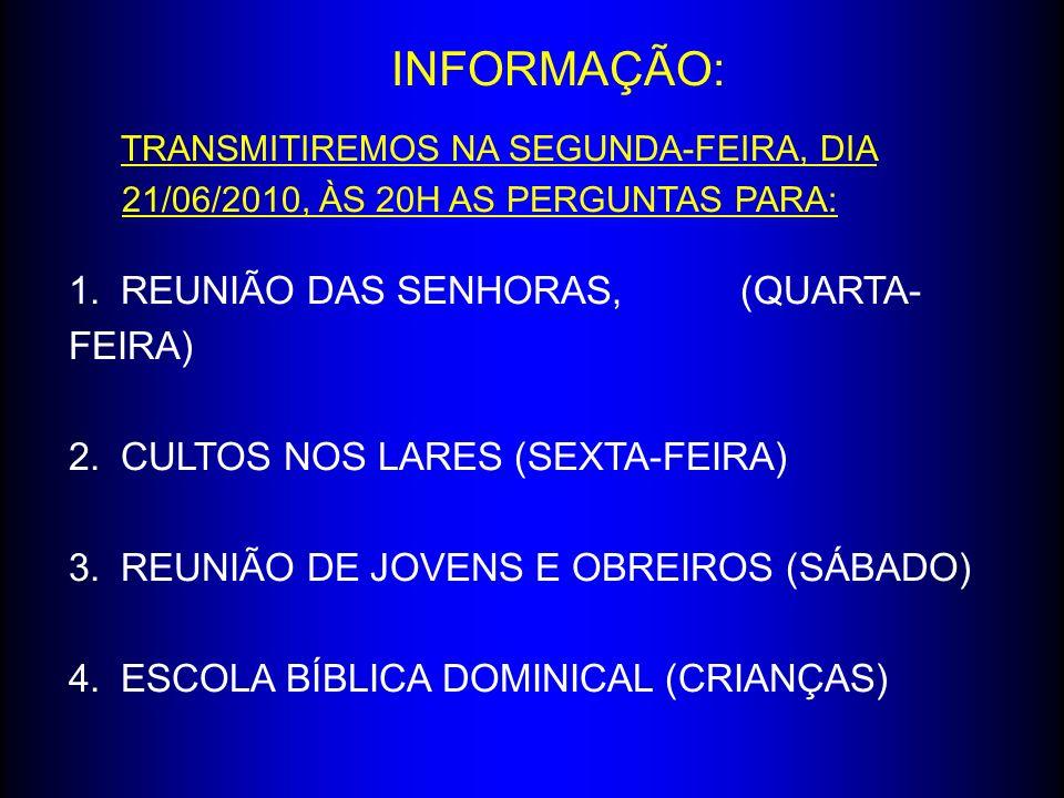 INFORMAÇÃO: REUNIÃO DAS SENHORAS, (QUARTA-FEIRA)