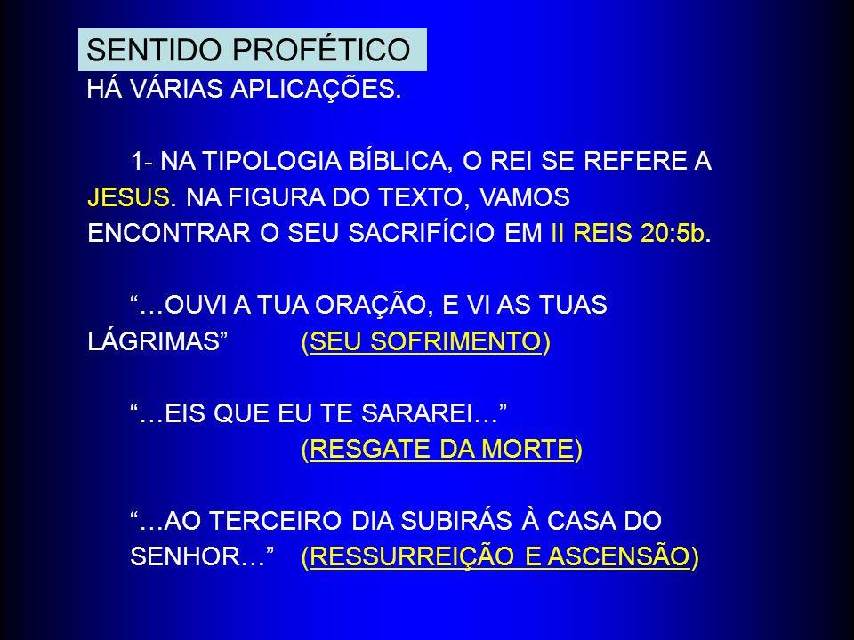 SENTIDO PROFÉTICO HÁ VÁRIAS APLICAÇÕES.