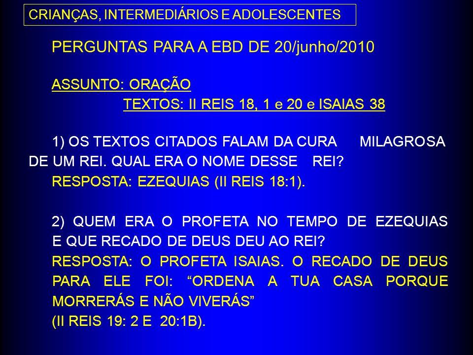 PERGUNTAS PARA A EBD DE 20/junho/2010