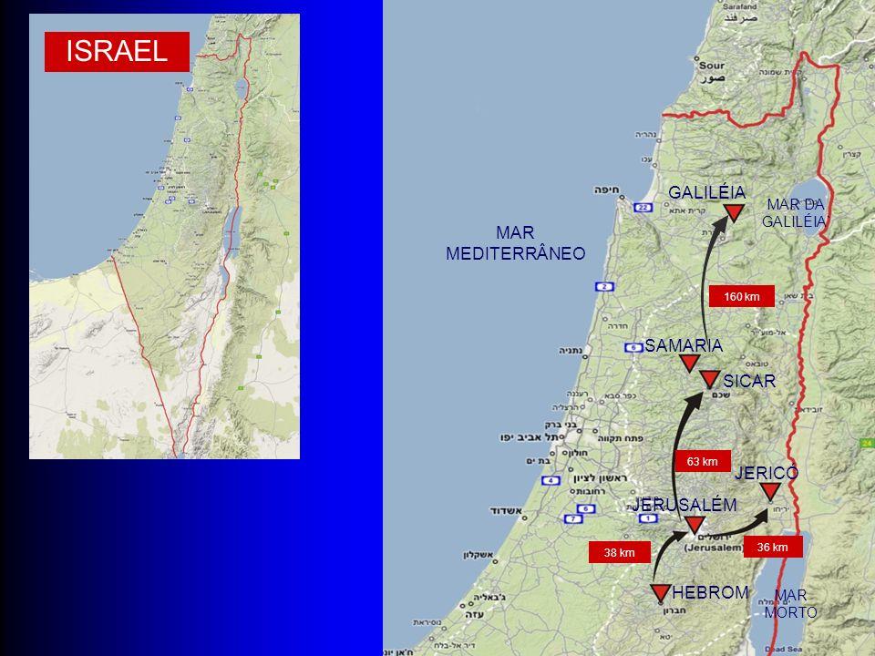 ISRAEL GALILÉIA MEDITERRÂNEO SAMARIA SICAR JERICÓ JERUSALÉM HEBROM
