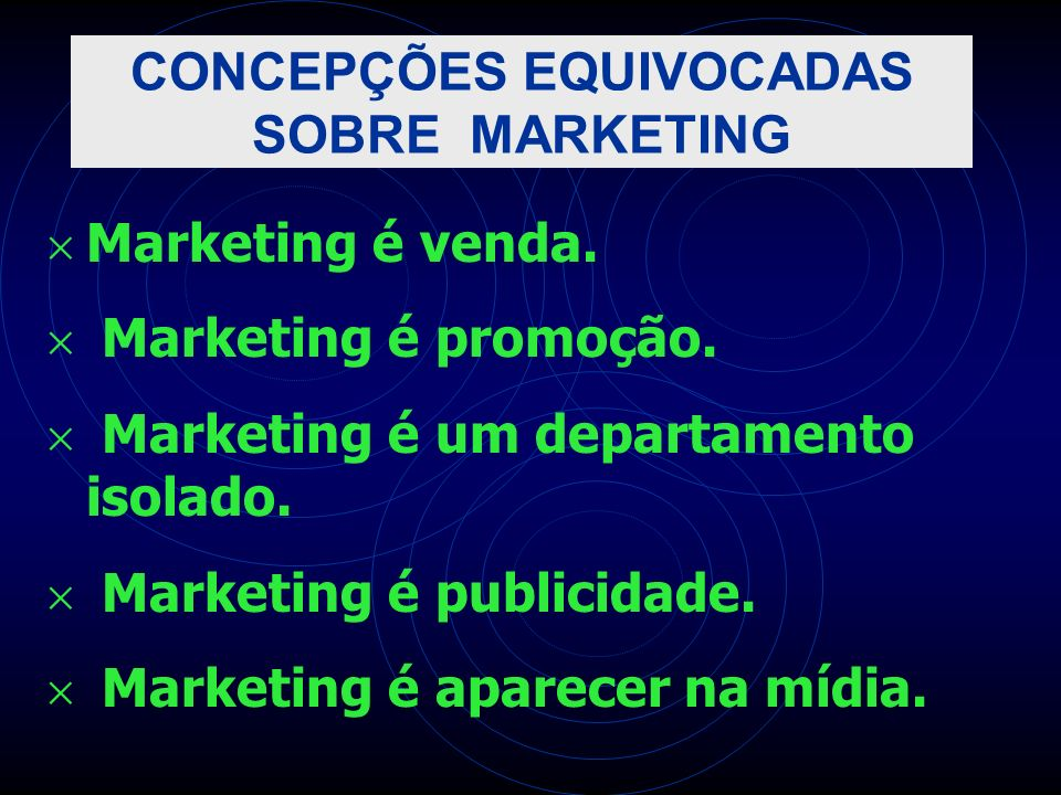 CONCEPÇÕES EQUIVOCADAS SOBRE MARKETING