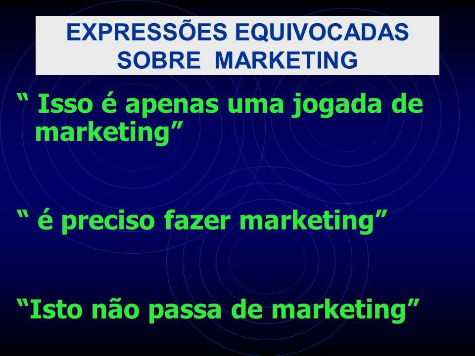EXPRESSÕES EQUIVOCADAS SOBRE MARKETING