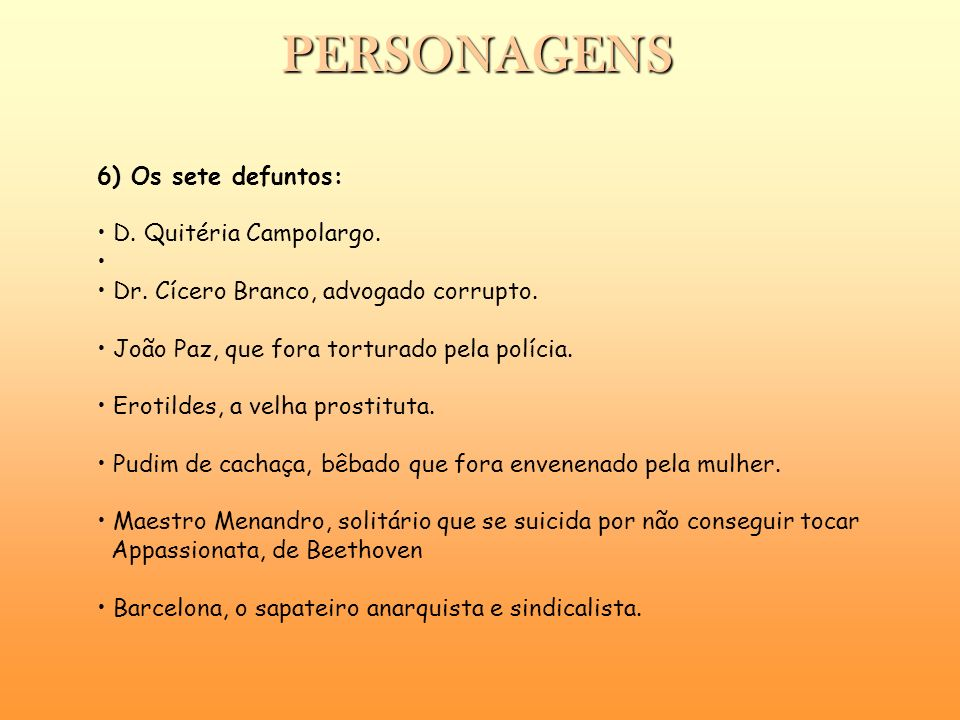 PERSONAGENS 6) Os sete defuntos: D. Quitéria Campolargo.