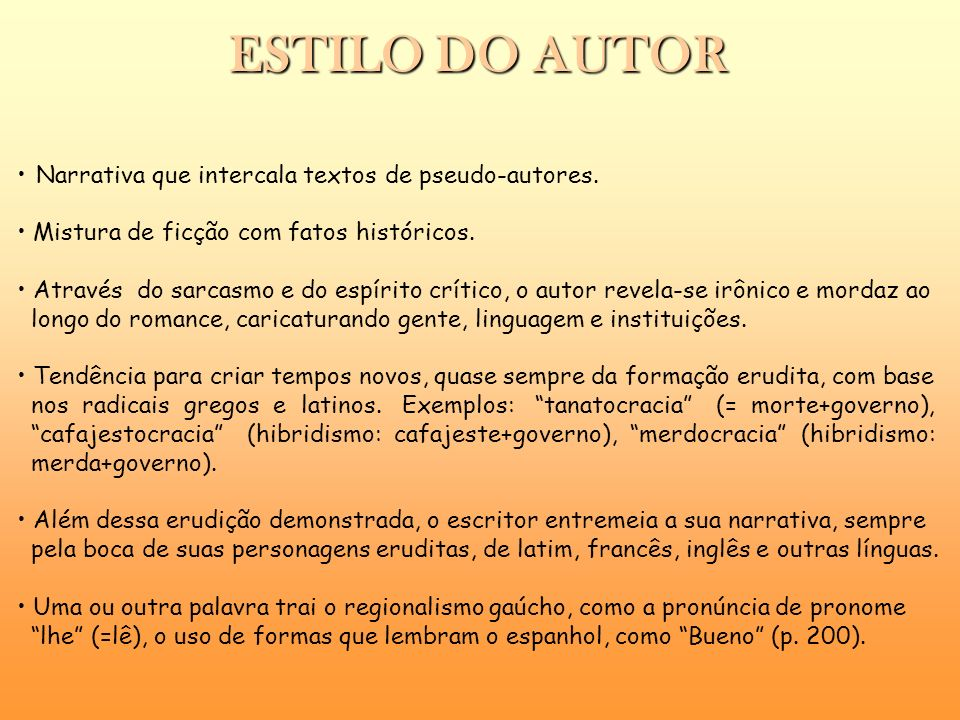 ESTILO DO AUTOR Narrativa que intercala textos de pseudo-autores.