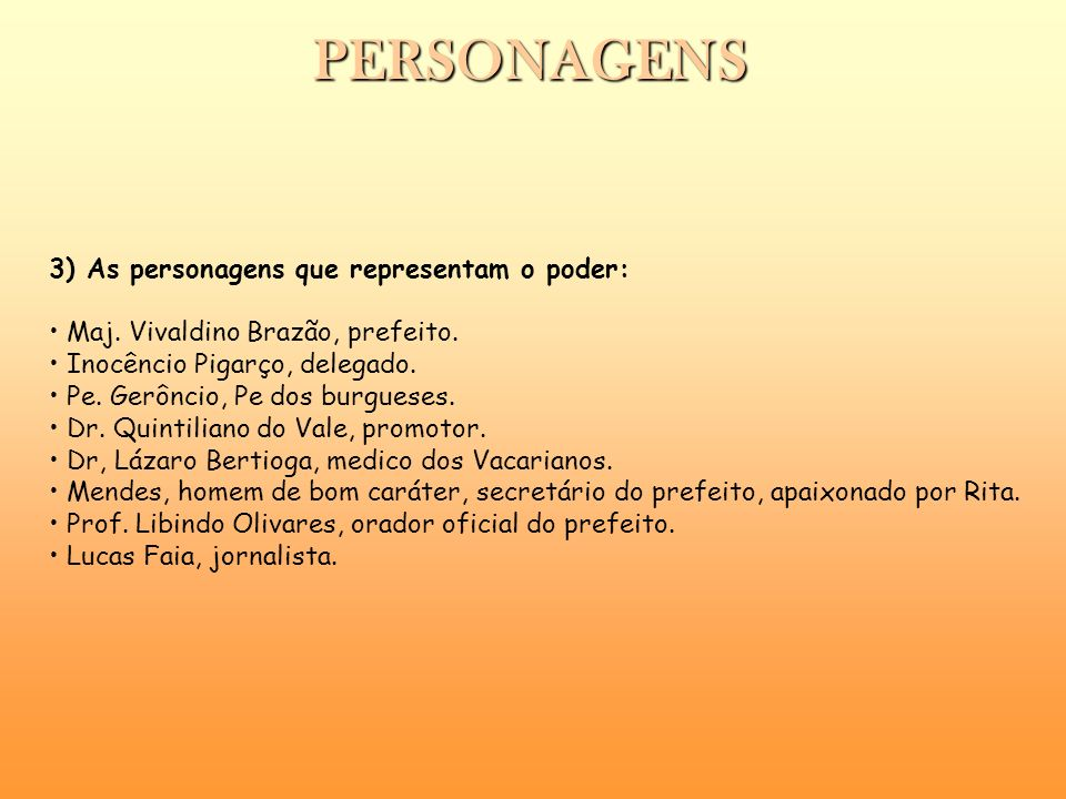 PERSONAGENS 3) As personagens que representam o poder: