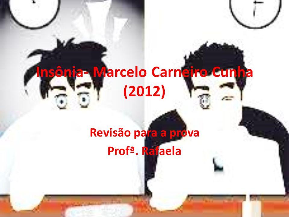Insônia- Marcelo Carneiro Cunha (2012)