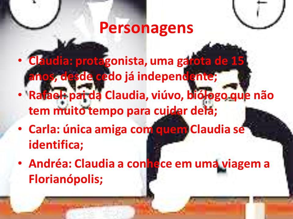 Personagens Claudia: protagonista, uma garota de 15 anos, desde cedo já independente;