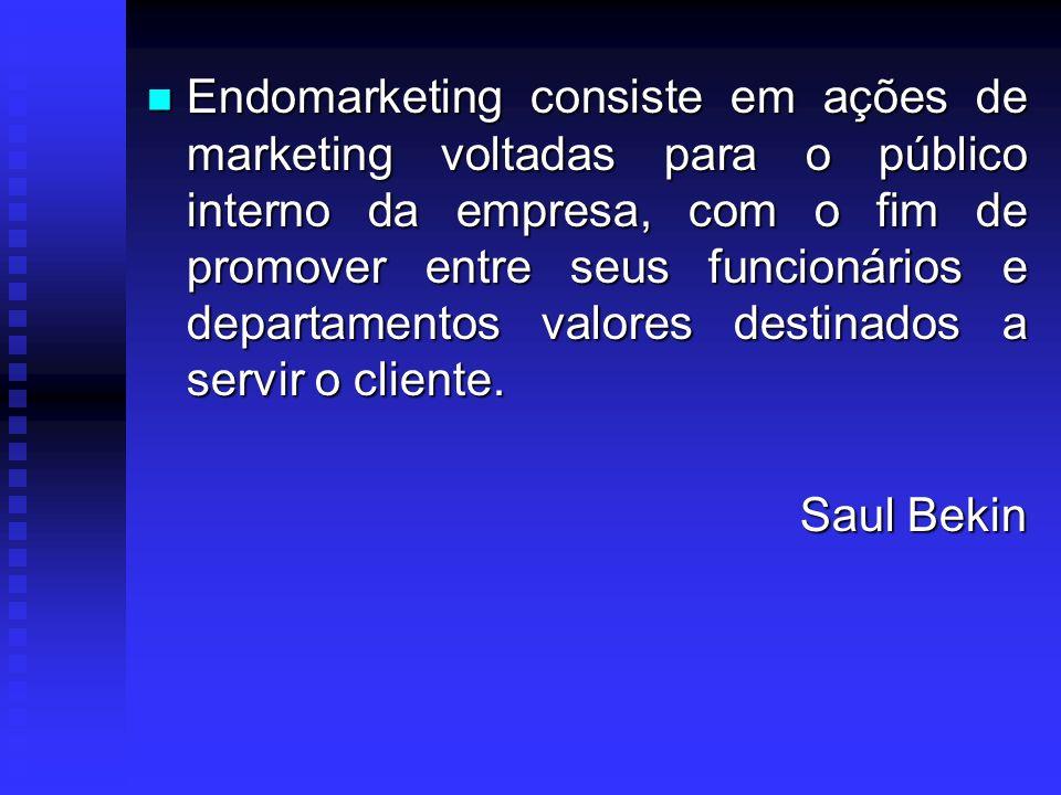 Endomarketing consiste em ações de marketing voltadas para o público interno da empresa, com o fim de promover entre seus funcionários e departamentos valores destinados a servir o cliente.