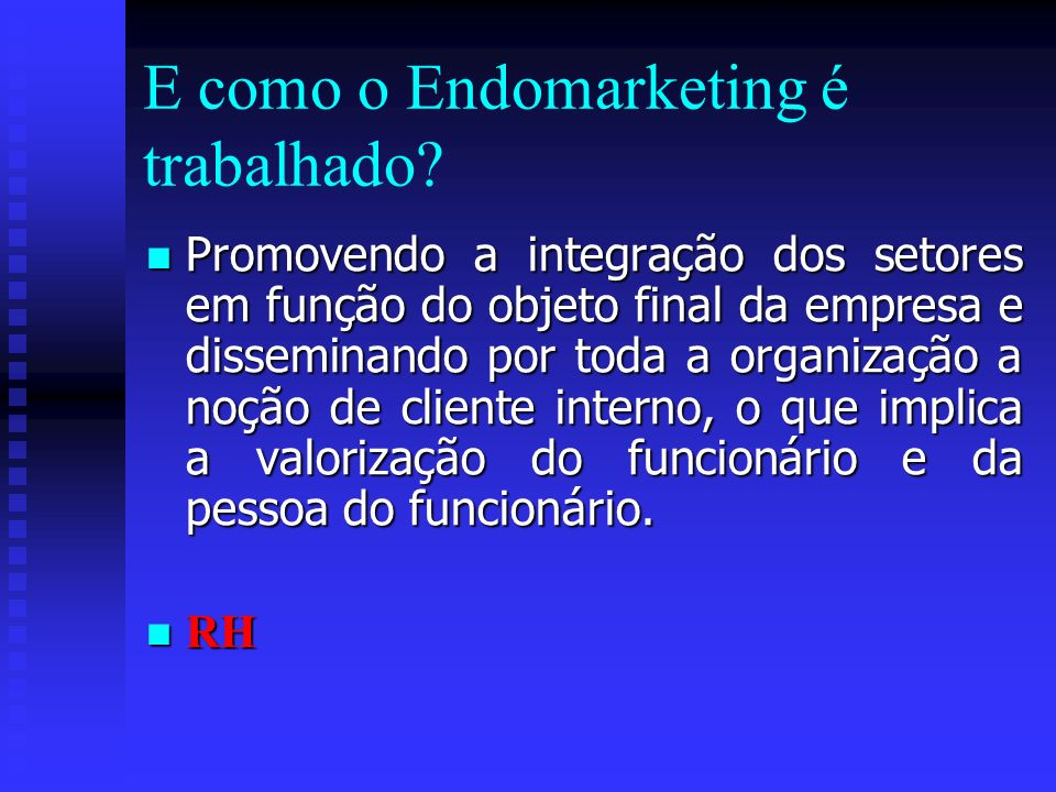 E como o Endomarketing é trabalhado