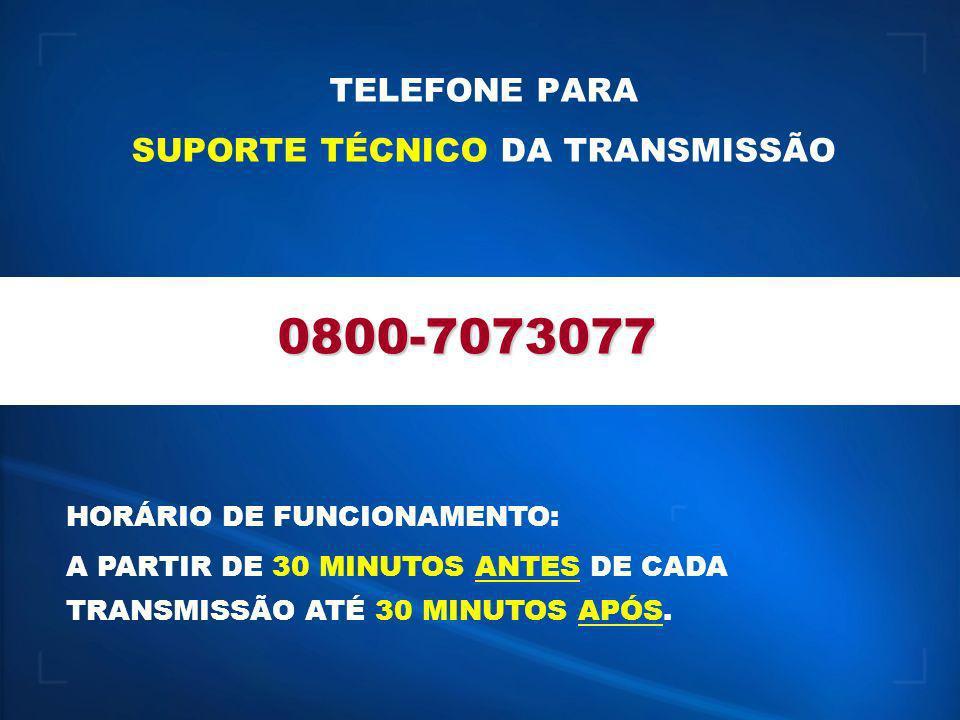TELEFONE PARA SUPORTE TÉCNICO DA TRANSMISSÃO