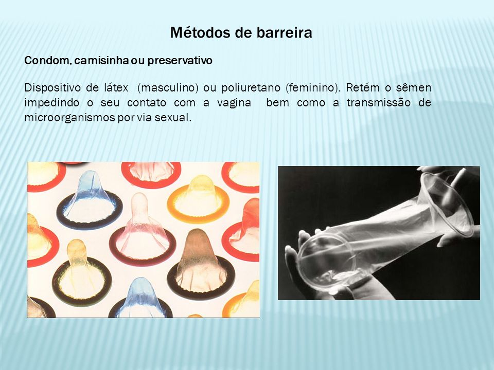 Métodos de barreira Condom, camisinha ou preservativo